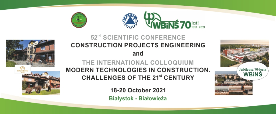 52nd Scientific Conference Construction Projects Engineering IPB 2021 Białystok - Białowieża